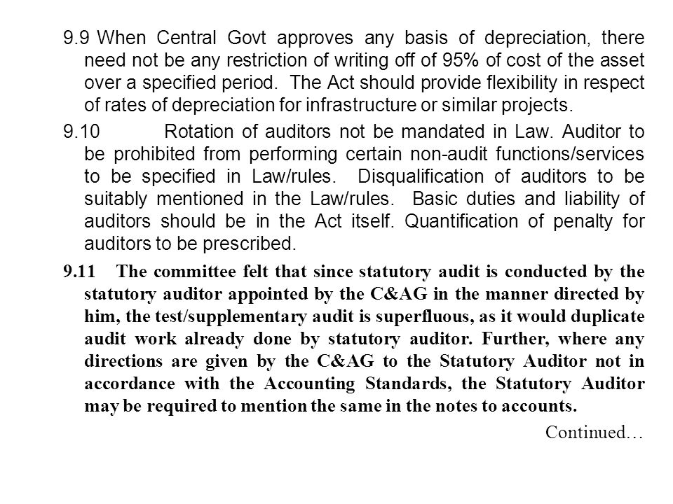 9.9 When Central Govt approves any basis of depreciation, there need not be any restriction of writing off of 95% of cost of the asset over a specified period. The Act should provide flexibility in respect of rates of depreciation for infrastructure or similar projects.