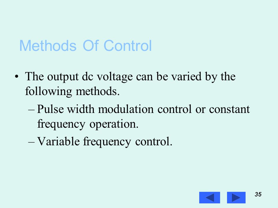Power Electronics Methods Of Control. The output dc voltage can be varied by the following methods.