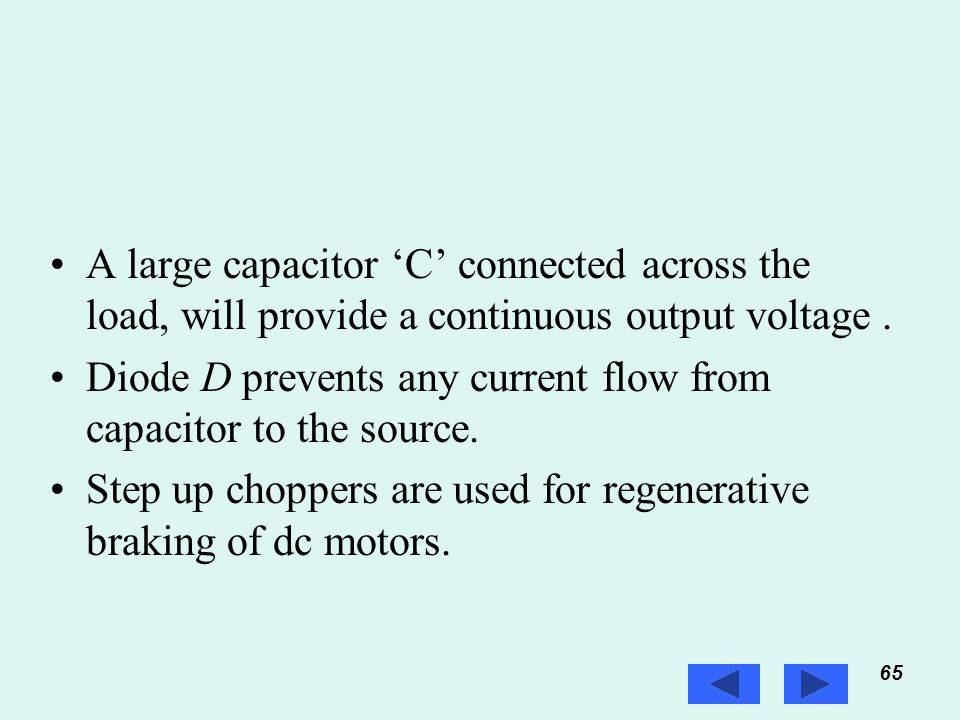 Diode D prevents any current flow from capacitor to the source.