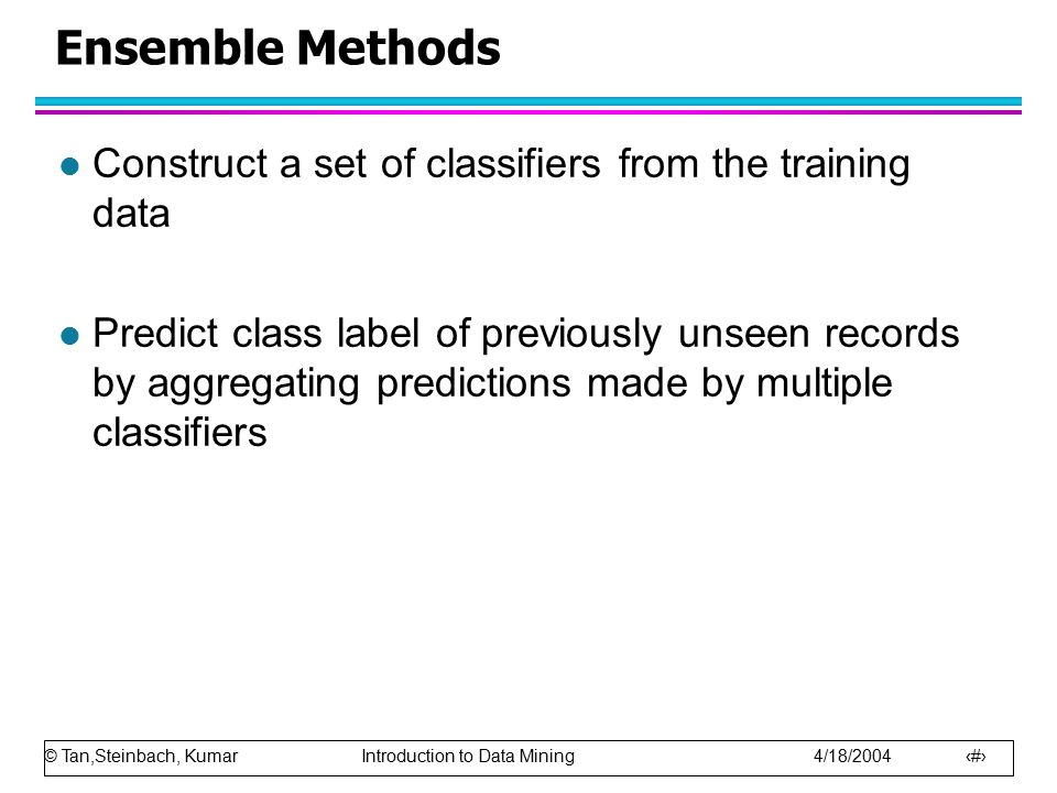 Ensemble Methods Construct a set of classifiers from the training data