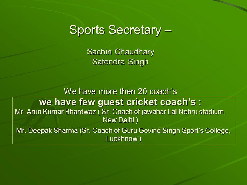 Sports Secretary – Sachin Chaudhary Satendra Singh
