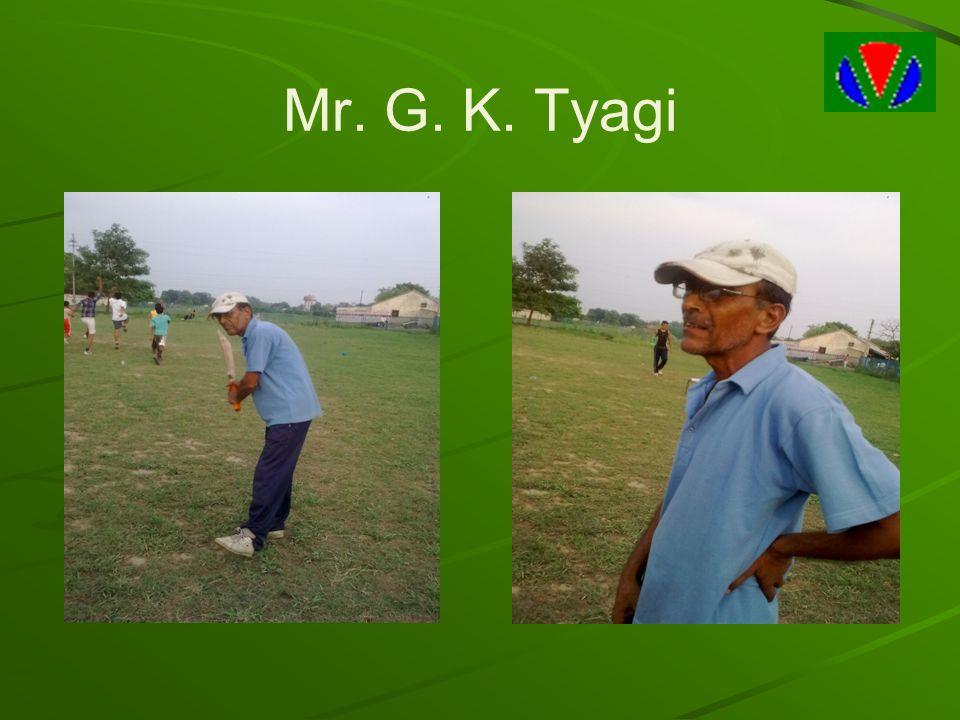 Mr. G. K. Tyagi