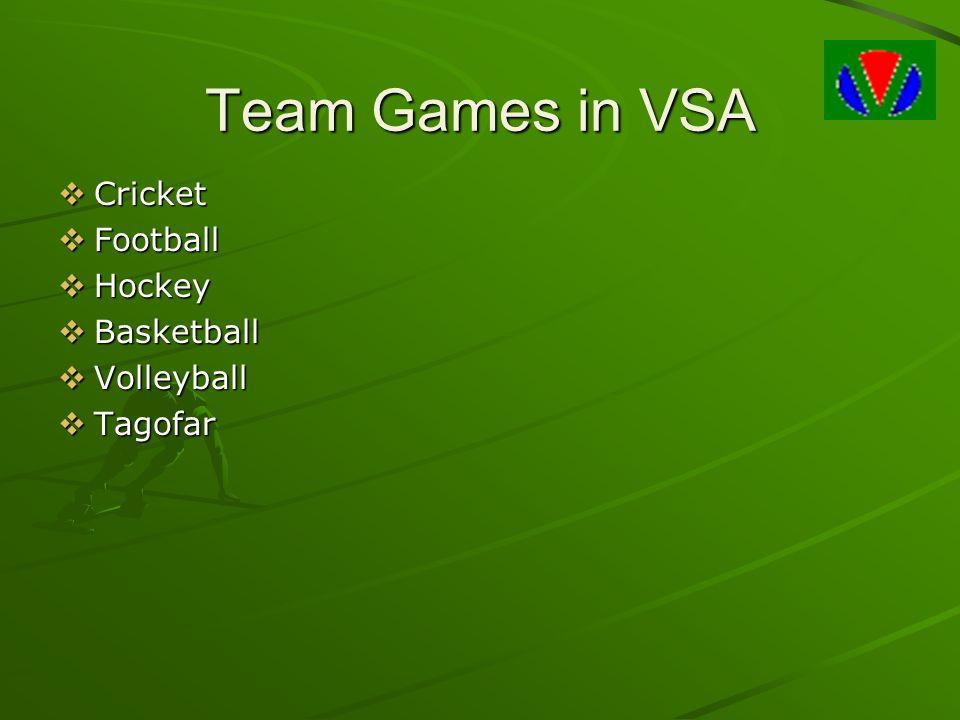 Team Games in VSA Cricket Football Hockey Basketball Volleyball