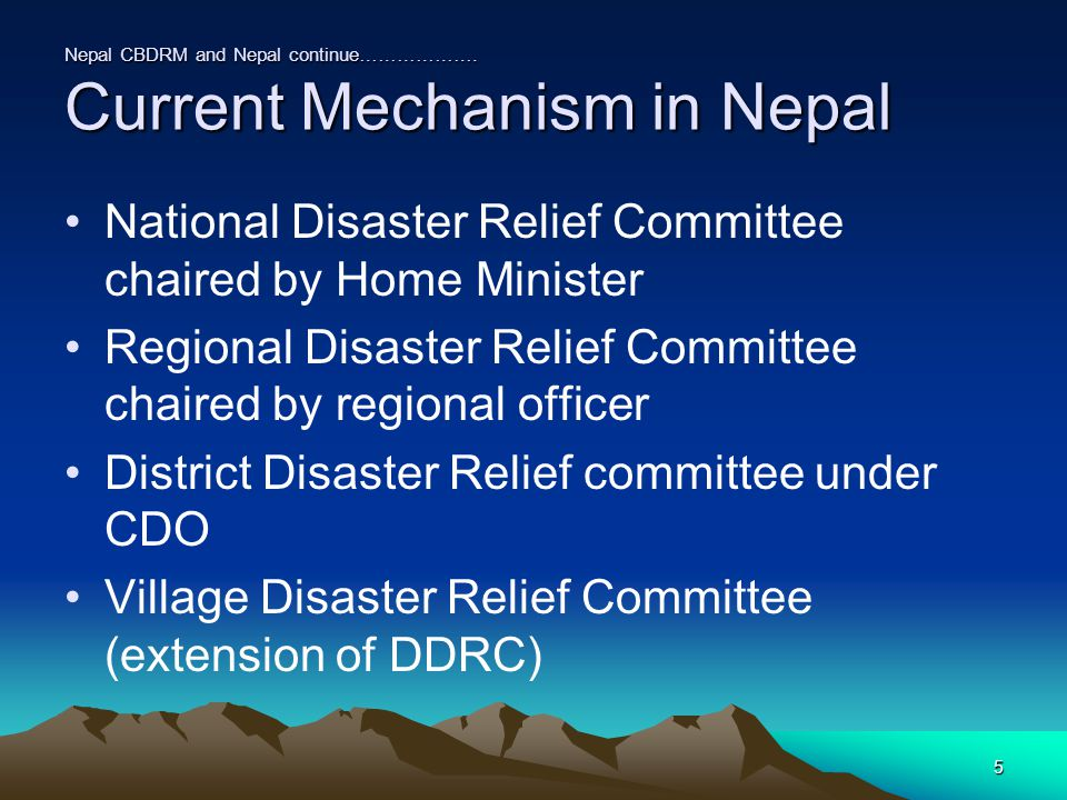 Nepal CBDRM and Nepal continue………………. Current Mechanism in Nepal
