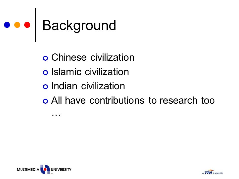 Background Chinese civilization Islamic civilization