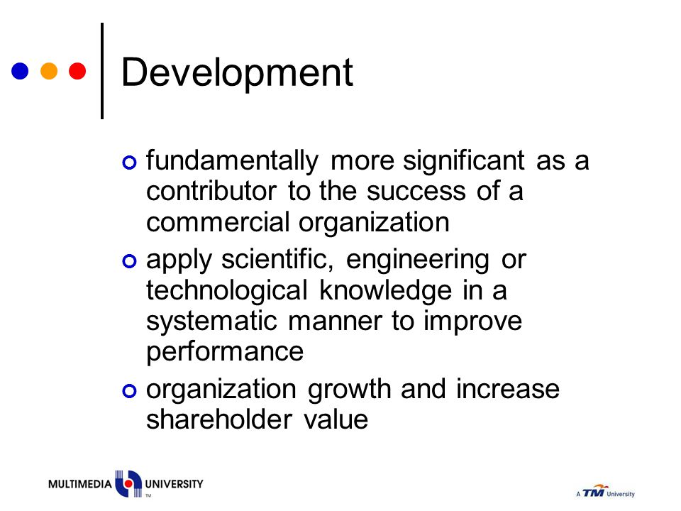 Development fundamentally more significant as a contributor to the success of a commercial organization.