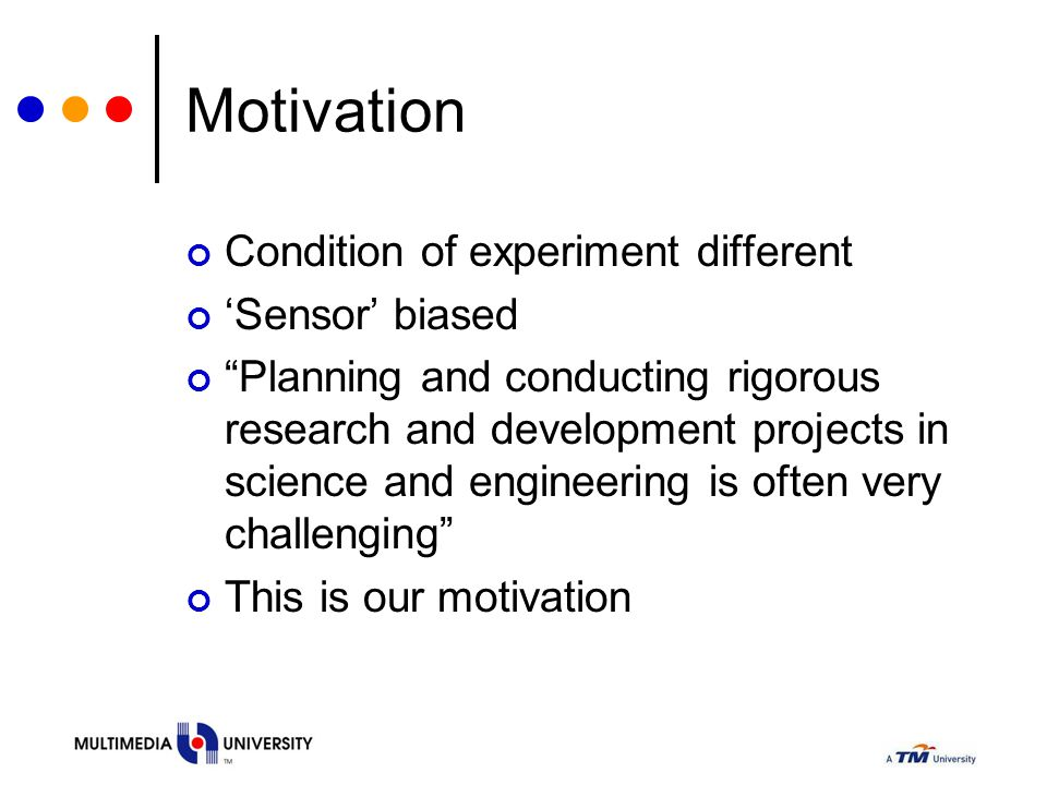 Motivation Condition of experiment different 'Sensor' biased