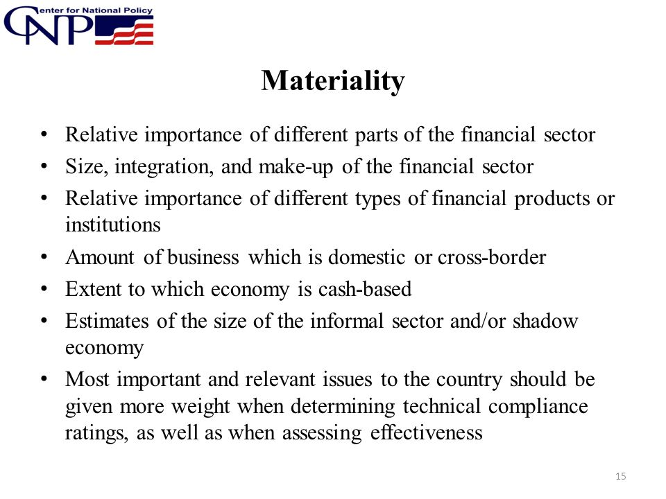Materiality Relative importance of different parts of the financial sector. Size, integration, and make-up of the financial sector.