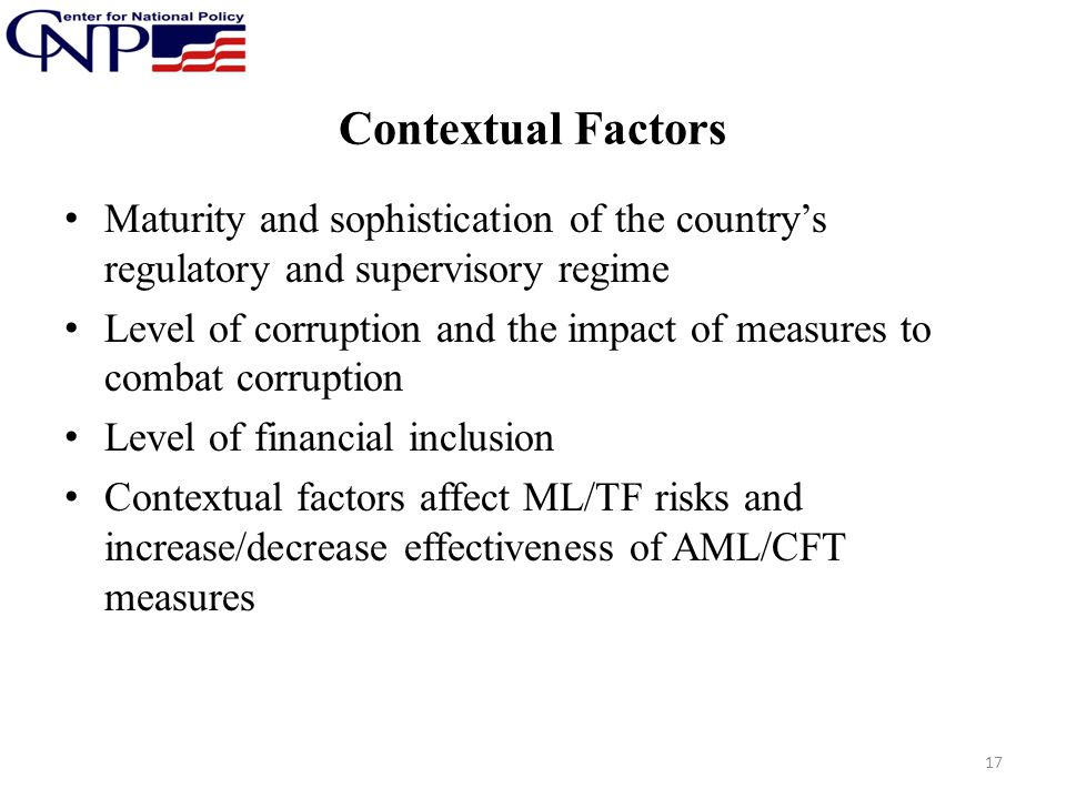 Contextual Factors Maturity and sophistication of the country's regulatory and supervisory regime.