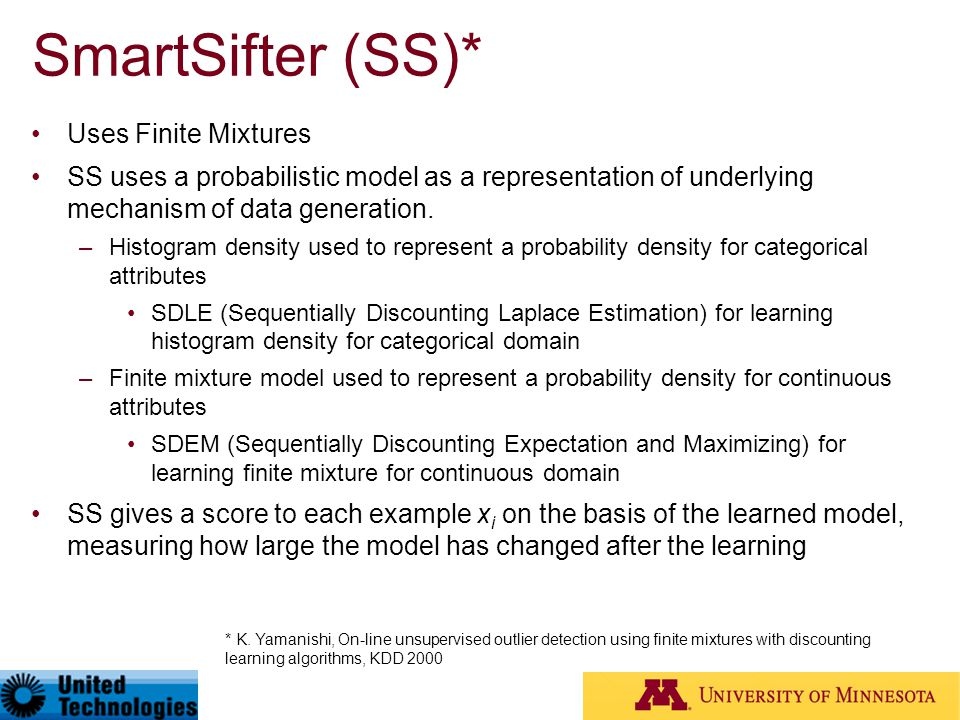 SmartSifter (SS)* Uses Finite Mixtures