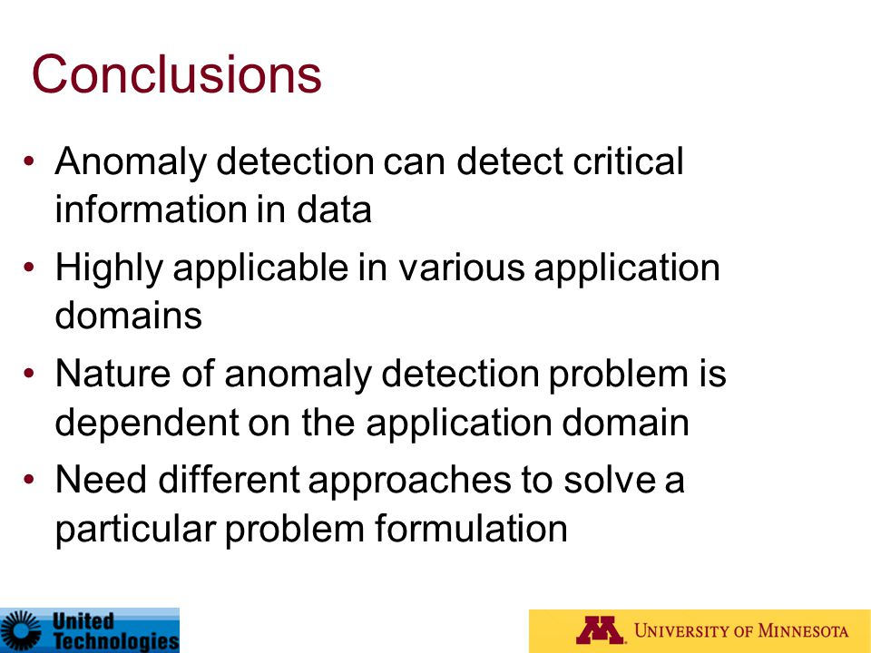 Conclusions Anomaly detection can detect critical information in data