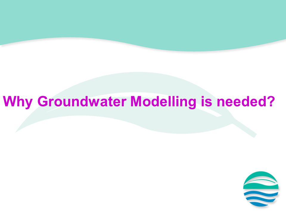 Why Groundwater Modelling is needed