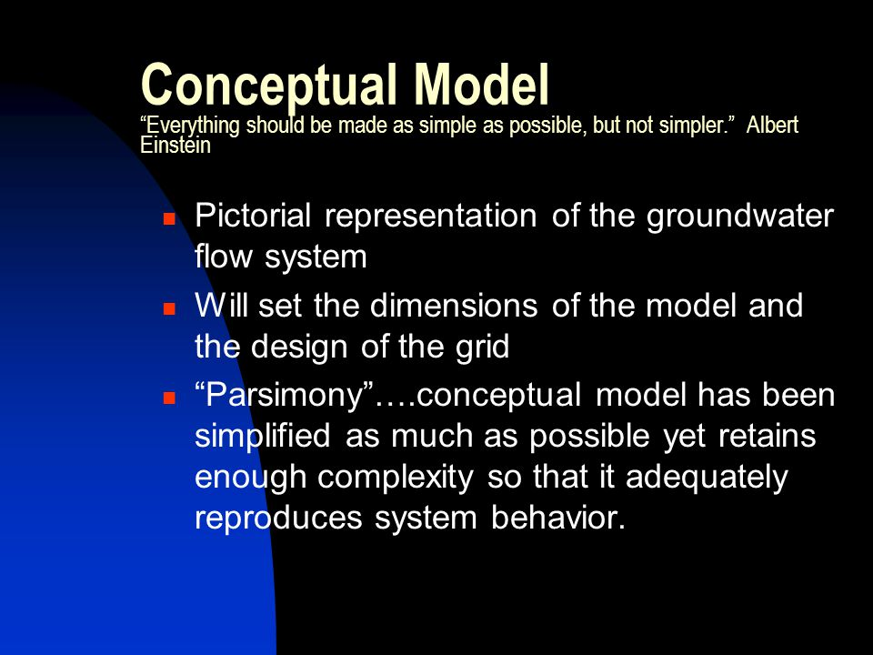Conceptual Model Everything should be made as simple as possible, but not simpler. Albert Einstein
