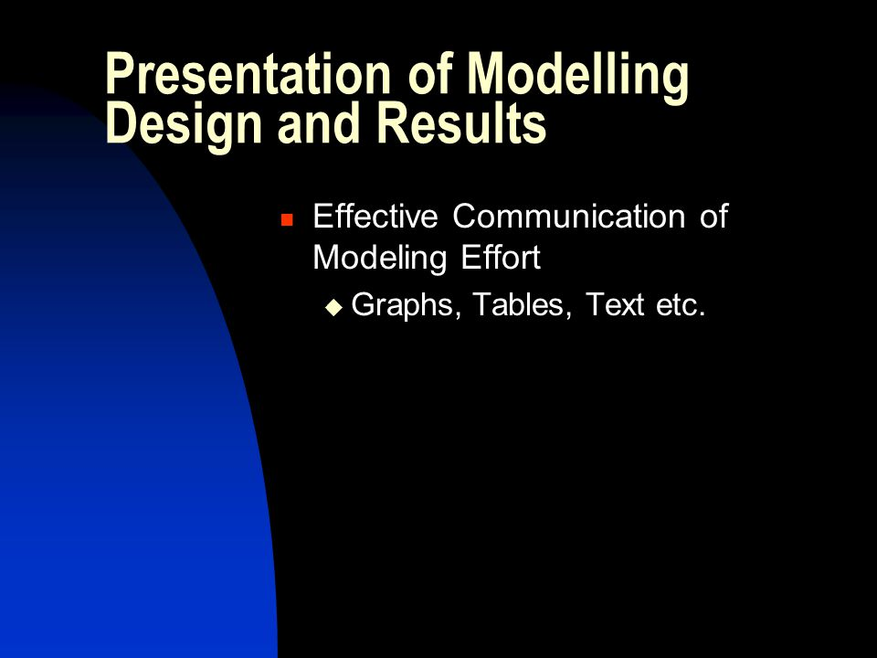 Presentation of Modelling Design and Results