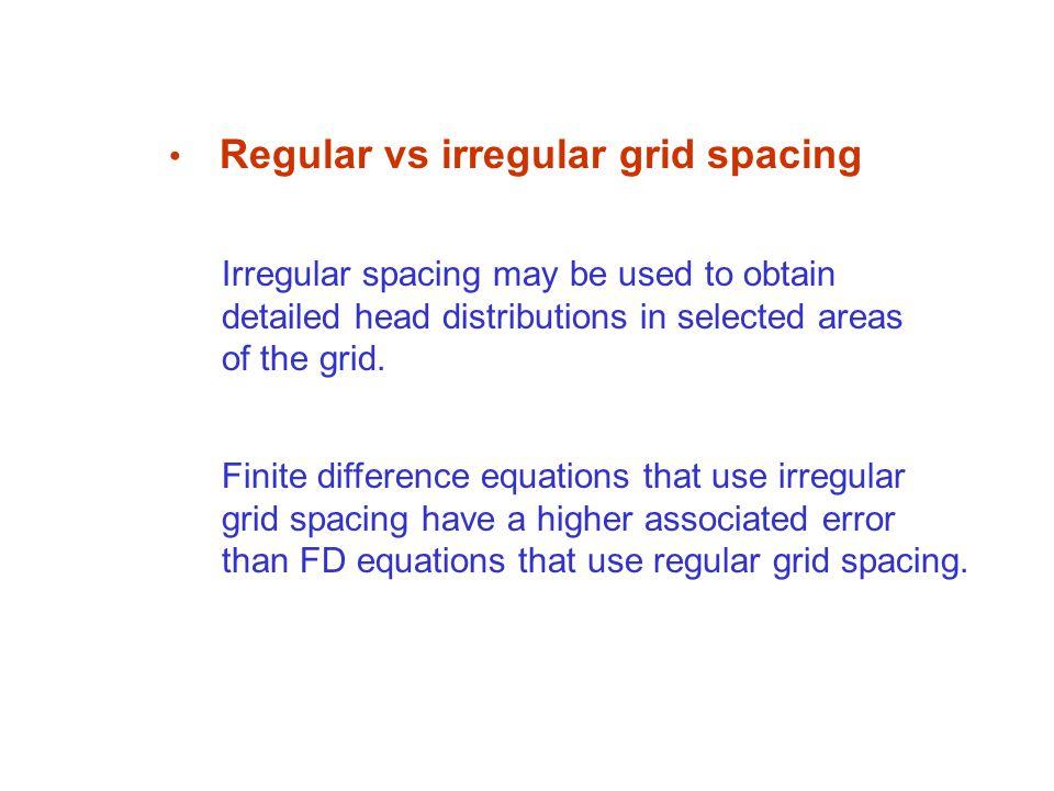Regular vs irregular grid spacing