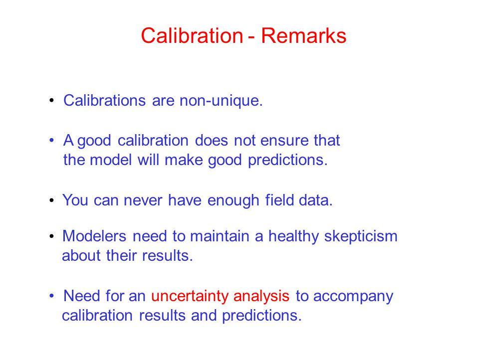 Calibration - Remarks Calibrations are non-unique.