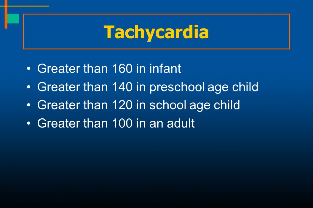Tachycardia Greater than 160 in infant