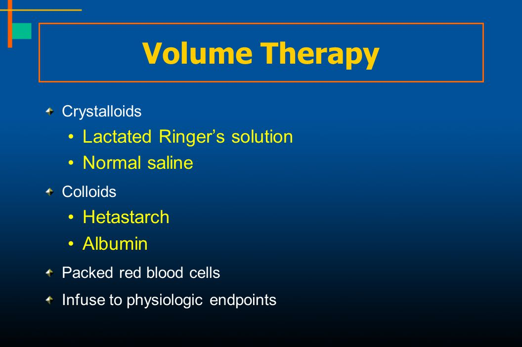 Volume Therapy Lactated Ringer's solution Normal saline Hetastarch