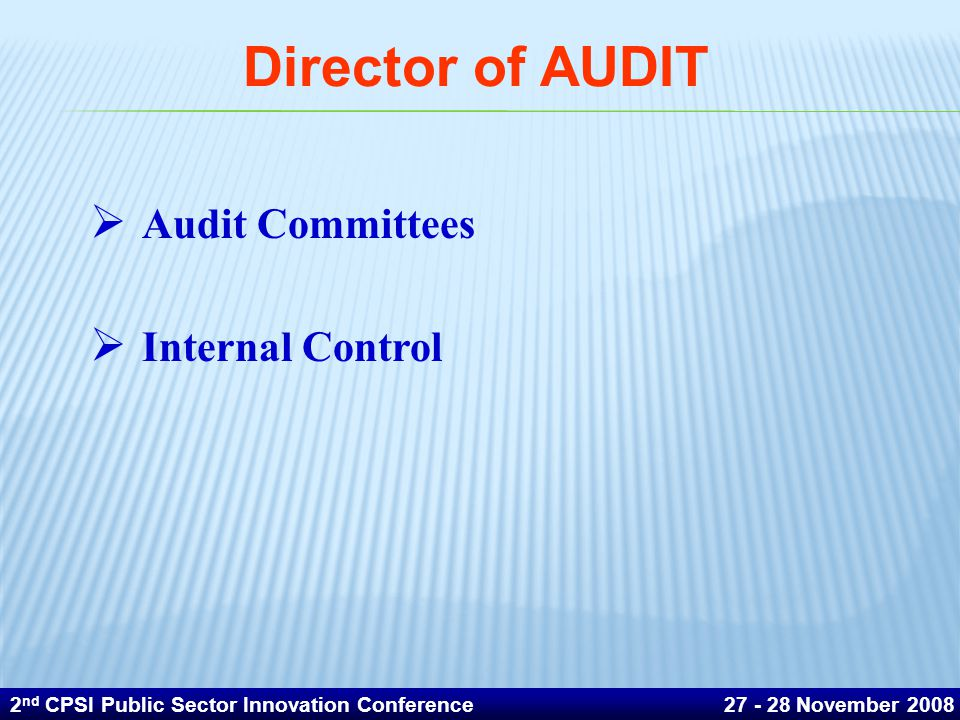 Director of AUDIT Audit Committees Internal Control