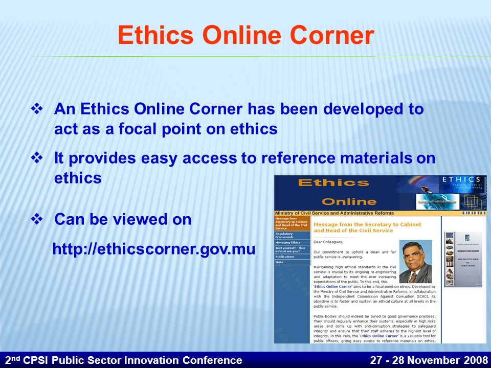 Ethics Online Corner An Ethics Online Corner has been developed to act as a focal point on ethics.