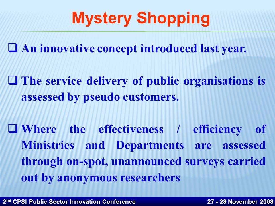 Mystery Shopping An innovative concept introduced last year.