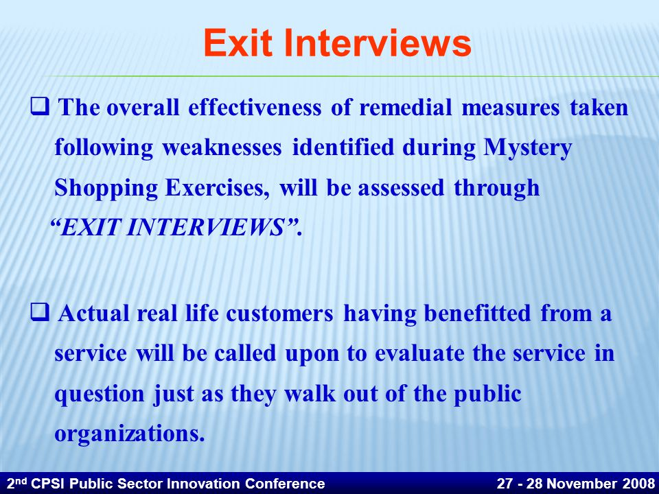 Exit Interviews The overall effectiveness of remedial measures taken