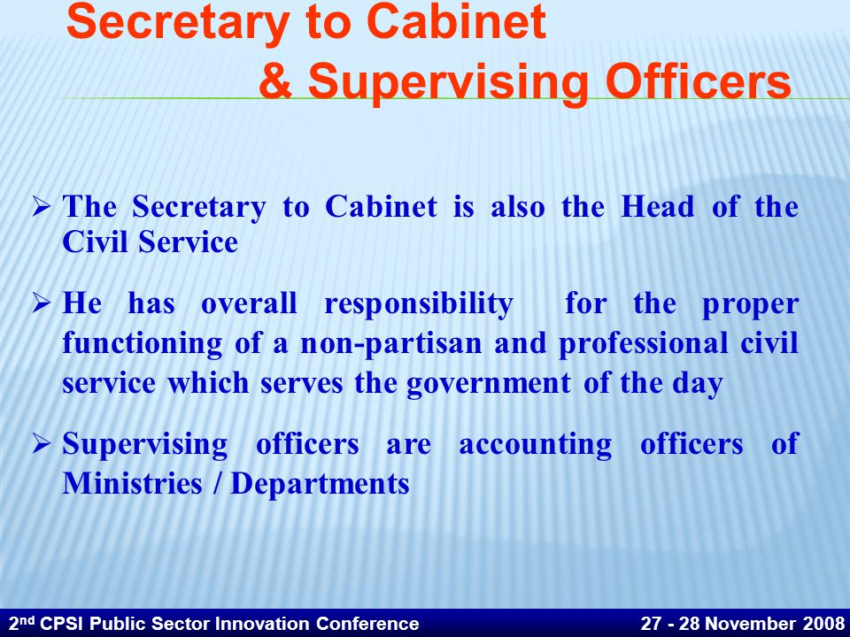 Secretary to Cabinet & Supervising Officers