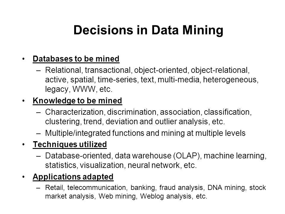 Decisions in Data Mining