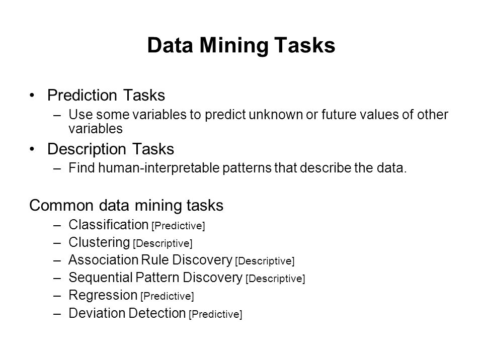 Data Mining Tasks Prediction Tasks Description Tasks