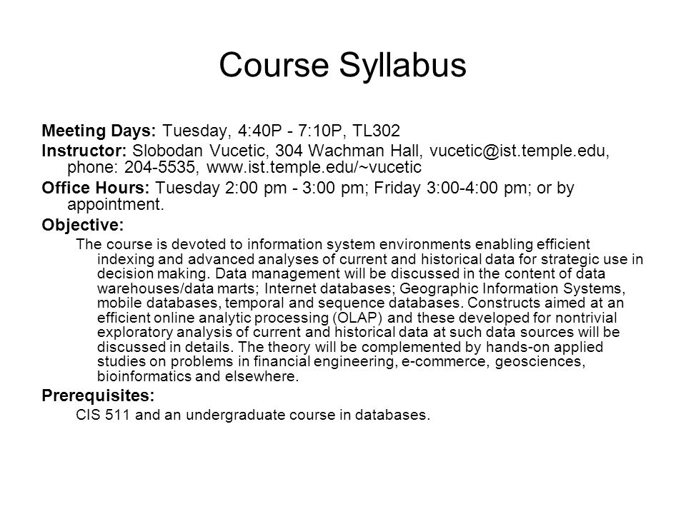 Course Syllabus Meeting Days: Tuesday, 4:40P - 7:10P, TL302