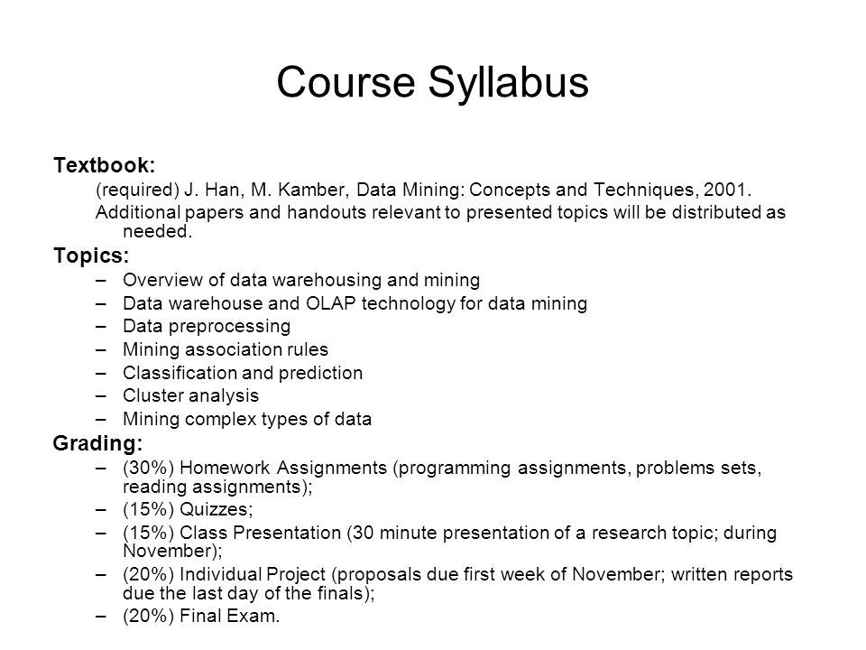 Course Syllabus Textbook: Topics: Grading: