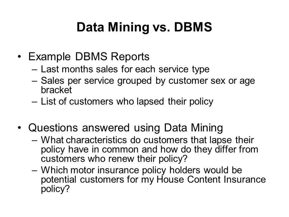 Data Mining vs. DBMS Example DBMS Reports