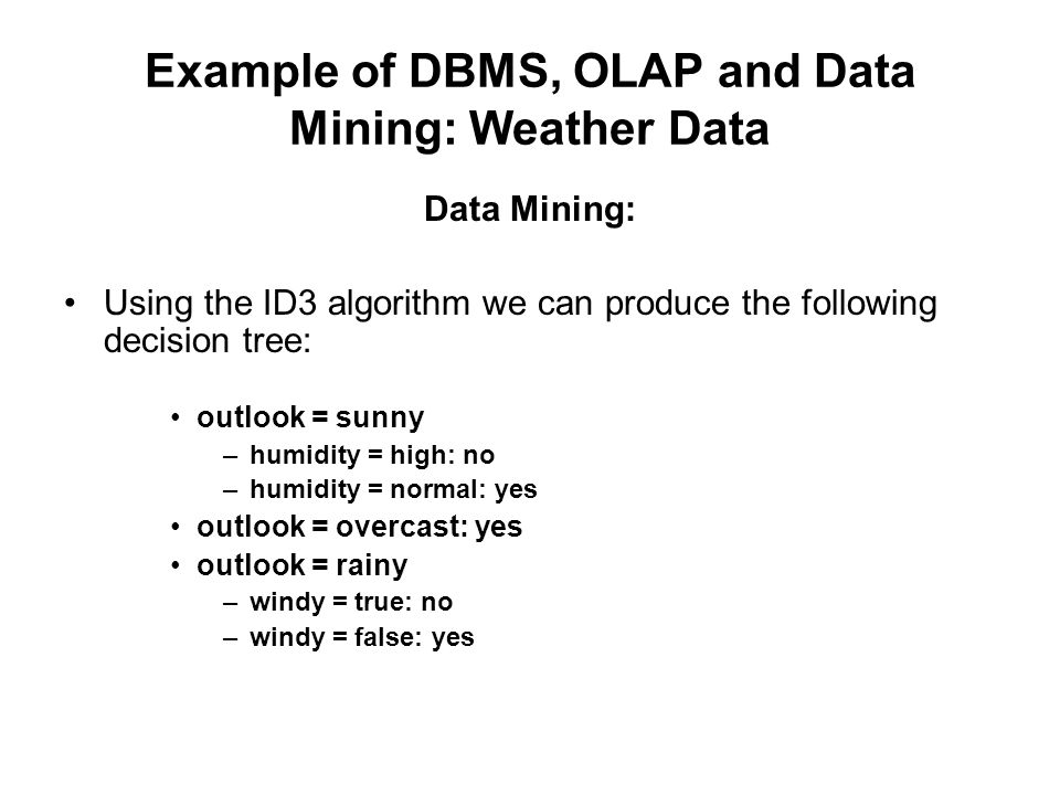 Example of DBMS, OLAP and Data Mining: Weather Data
