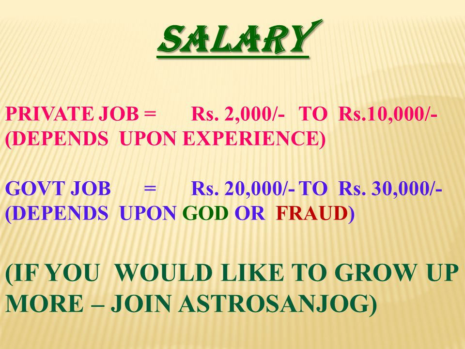 SALARY (IF YOU WOULD LIKE TO GROW UP MORE – JOIN ASTROSANJOG)
