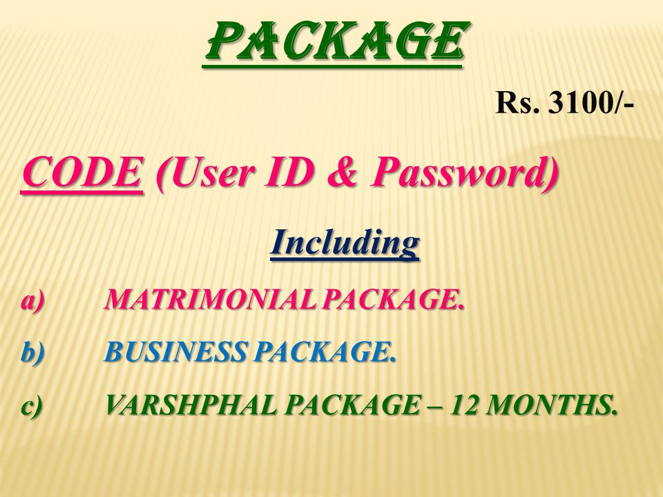 PACKAGE CODE (User ID & Password) Including Rs. 3100/-
