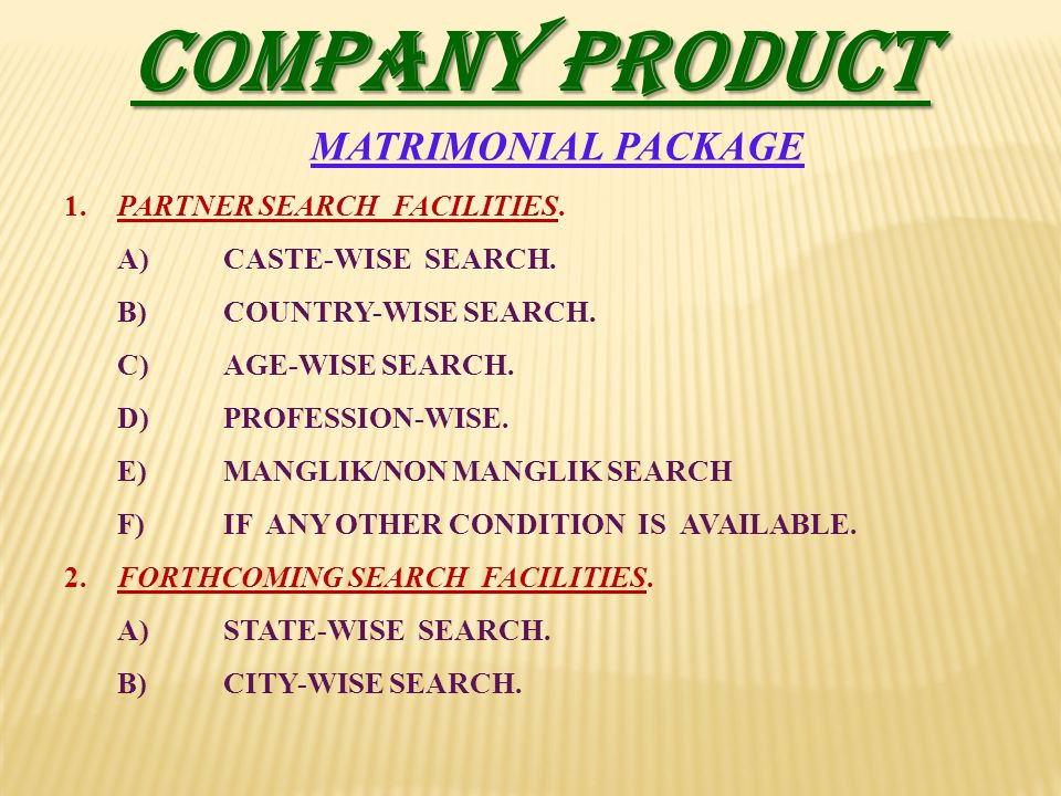COMPANY PRODUCT MATRIMONIAL PACKAGE 1. PARTNER SEARCH FACILITIES.
