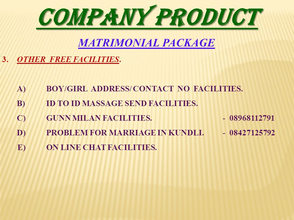 COMPANY PRODUCT MATRIMONIAL PACKAGE 3. OTHER FREE FACILITIES.