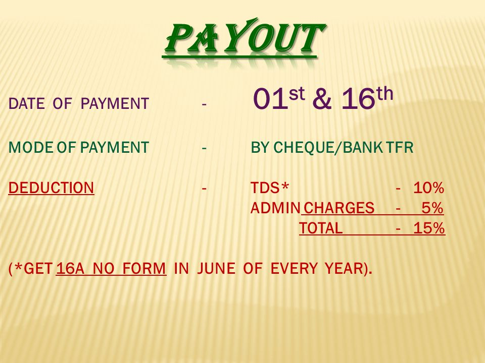 PAYOUT DATE OF PAYMENT - 01st & 16th