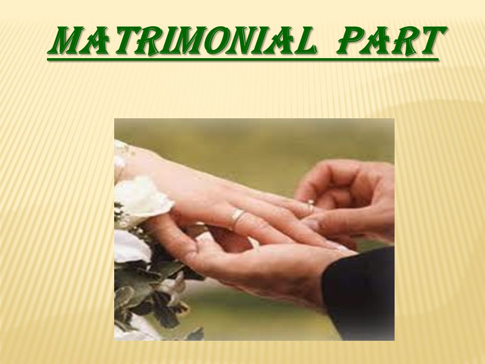 MATRIMONIAL PART