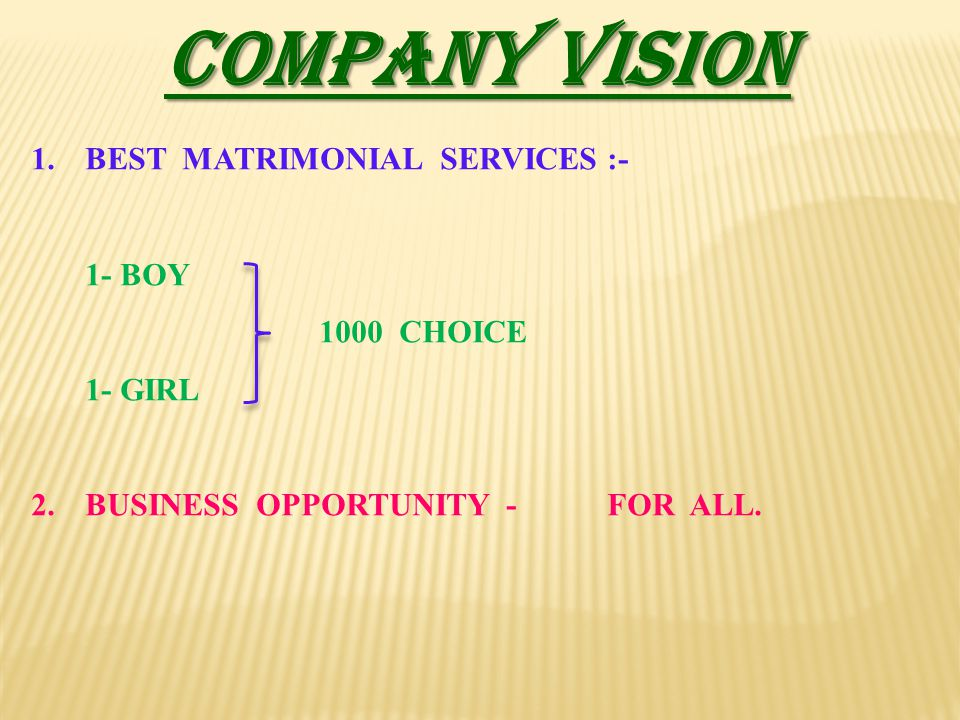 COMPANY VISION BEST MATRIMONIAL SERVICES :- 1- BOY 1000 CHOICE 1- GIRL