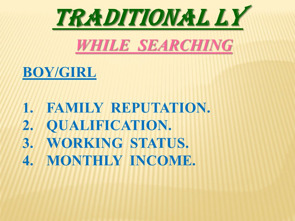 TRADITIONAL LY WHILE SEARCHING BOY/GIRL FAMILY REPUTATION.