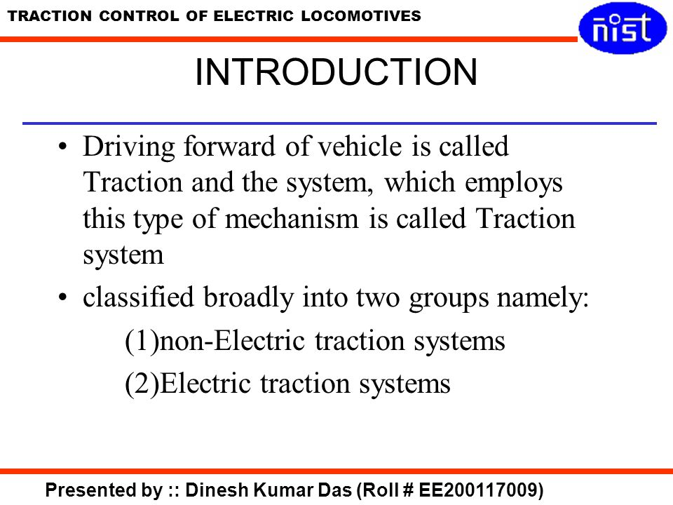 INTRODUCTION Driving forward of vehicle is called Traction and the system, which employs this type of mechanism is called Traction system.