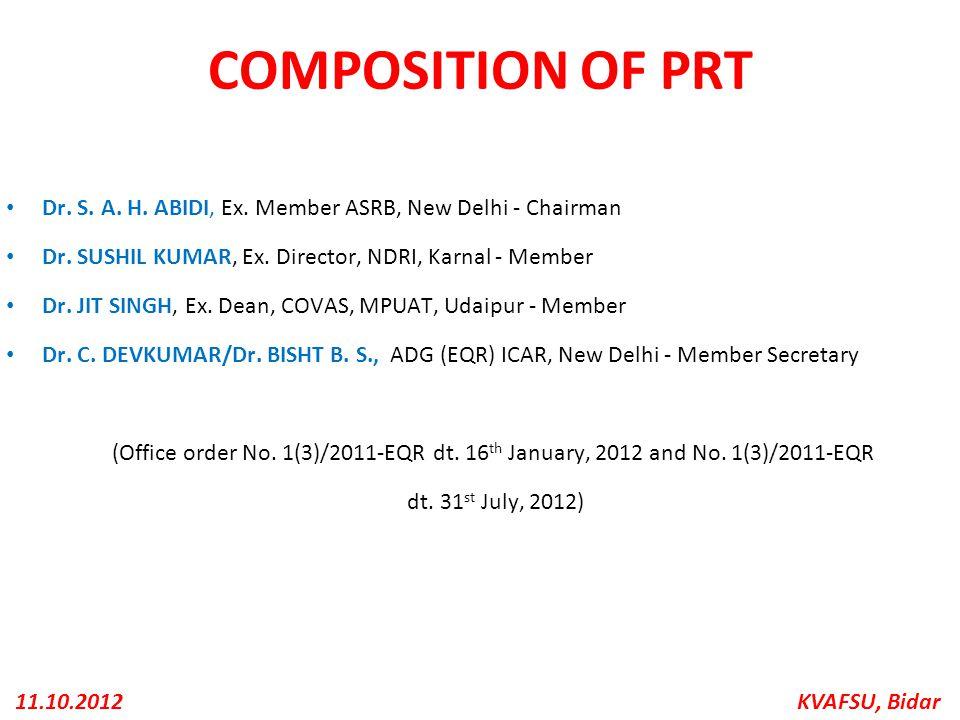 COMPOSITION OF PRT Dr. S. A. H. ABIDI, Ex. Member ASRB, New Delhi - Chairman. Dr. SUSHIL KUMAR, Ex. Director, NDRI, Karnal - Member.