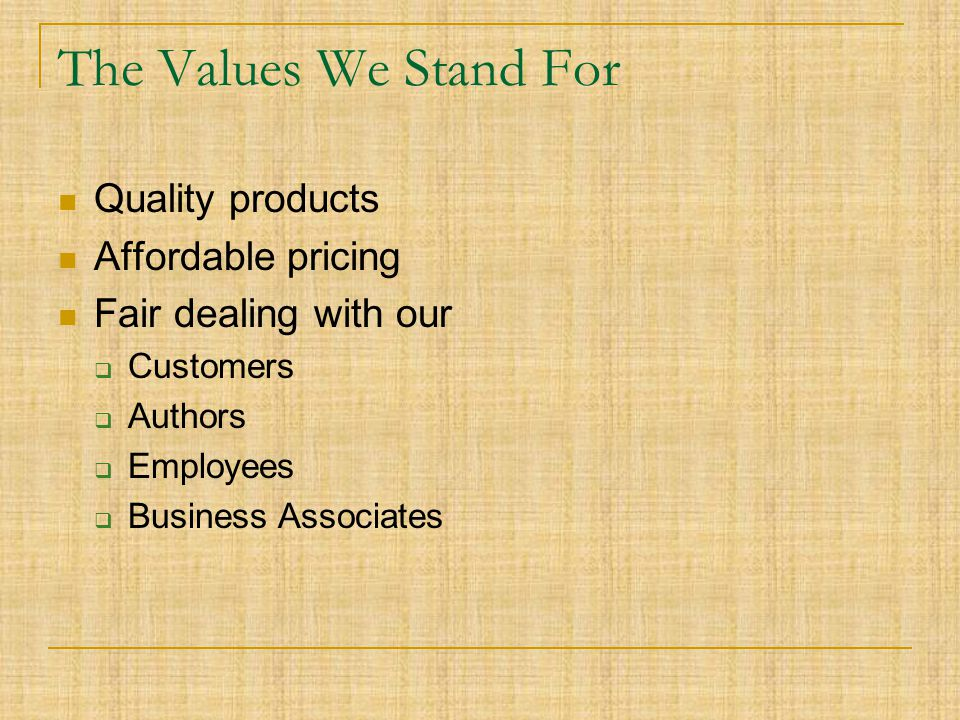 The Values We Stand For Quality products Affordable pricing