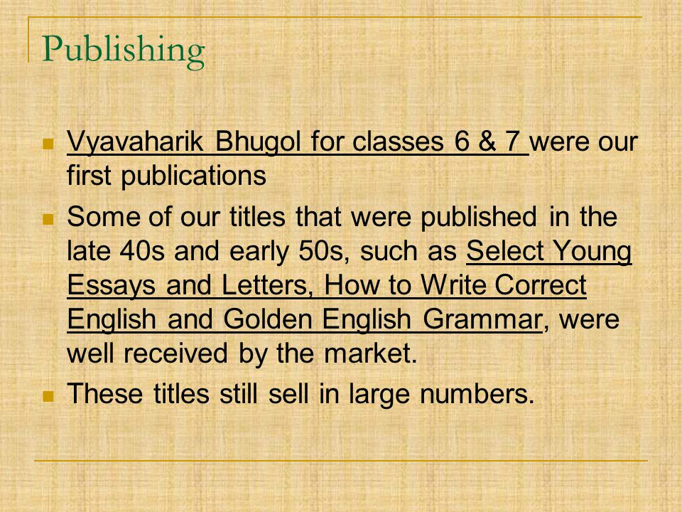 Publishing Vyavaharik Bhugol for classes 6 & 7 were our first publications.