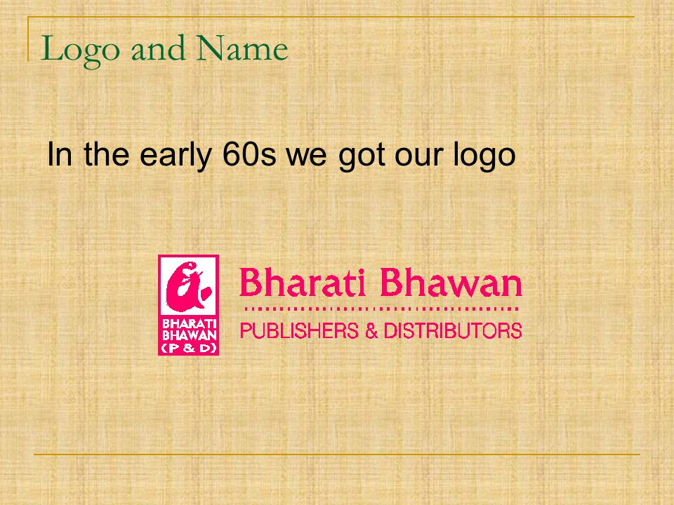Logo and Name In the early 60s we got our logo