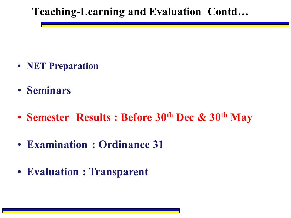 Teaching-Learning and Evaluation Contd…