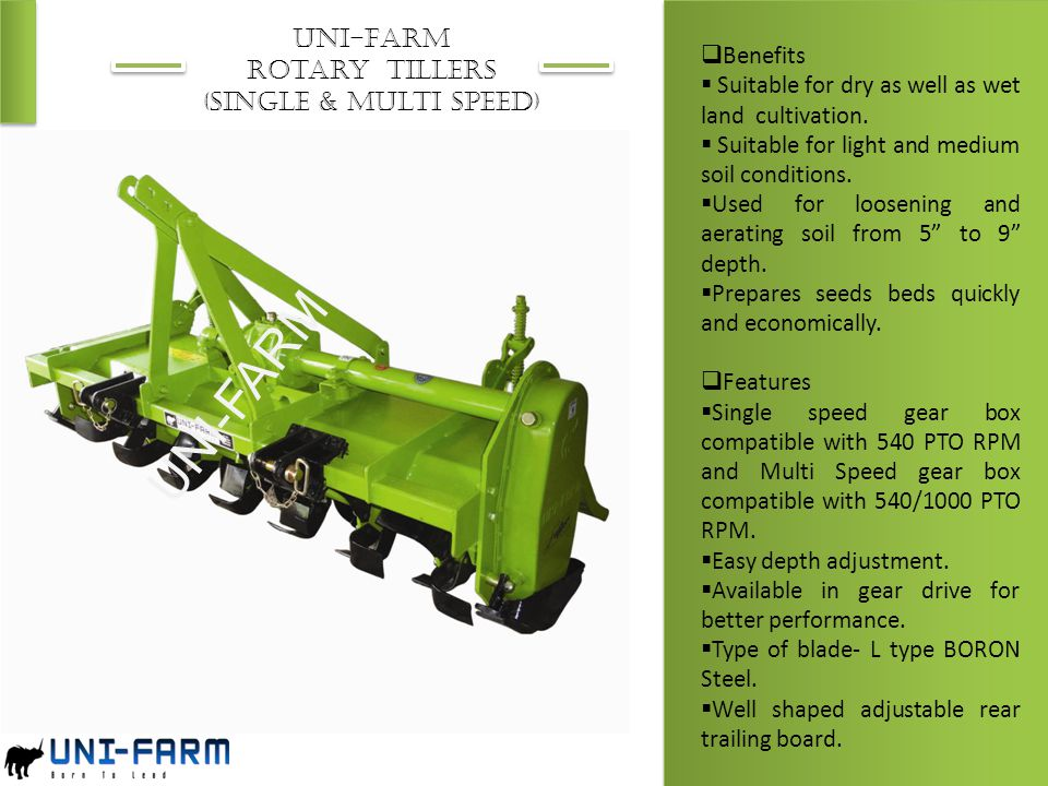 UNI-FARM UNI-FARM Rotary Tillers (Single & Multi Speed) Benefits