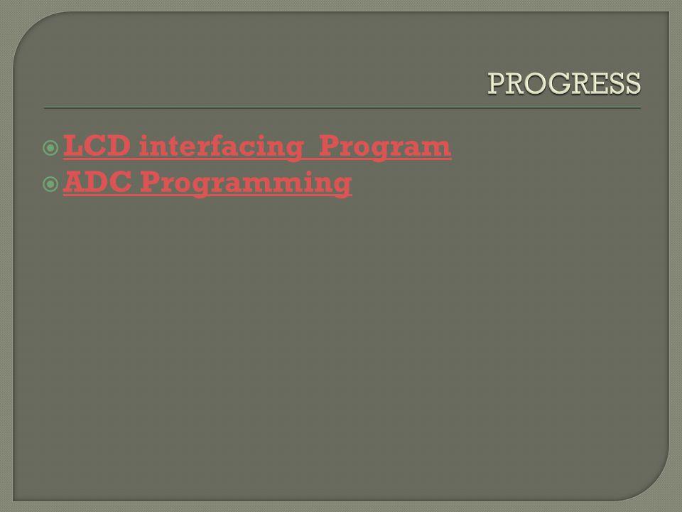 PROGRESS LCD interfacing Program ADC Programming