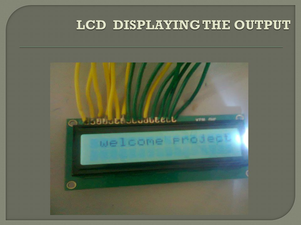 LCD DISPLAYING THE OUTPUT